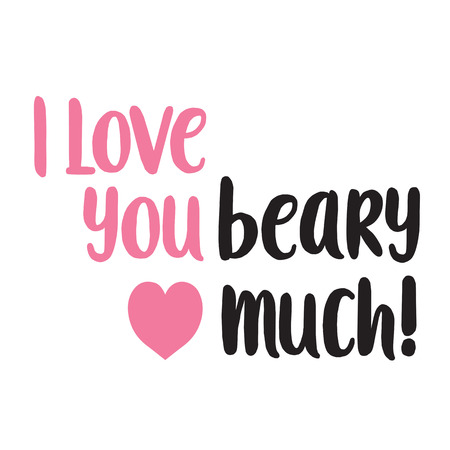 I love you beary much lettering