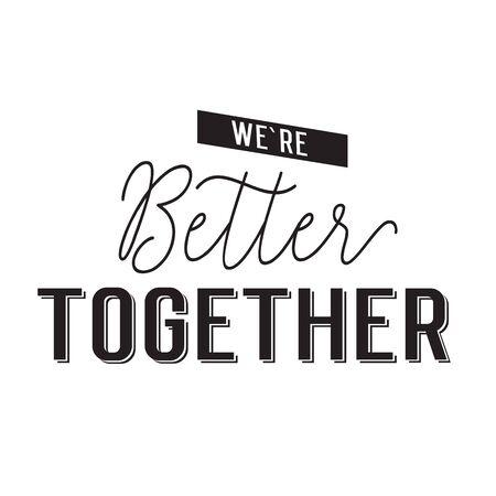 better: We are better together lettering Illustration