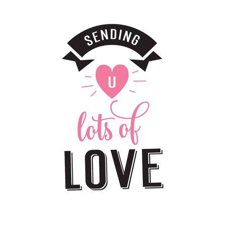 sending: Sending lots of love lettering with heart