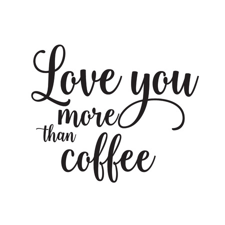 Love You More Than Coffee Lettering Valentines Card With Funny