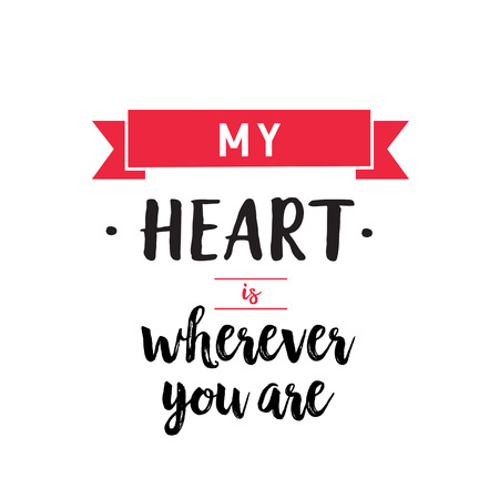 wherever: My heart is wherever you are inscription