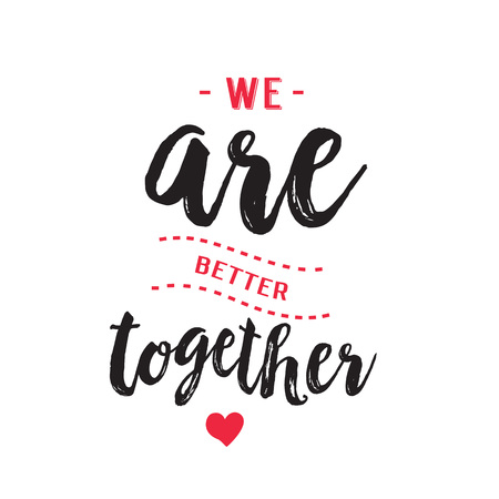 We are better together calligraphy