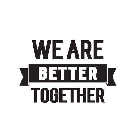 We are better together lettering Illustration