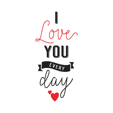 I Love You Every Day Lettering Illustration