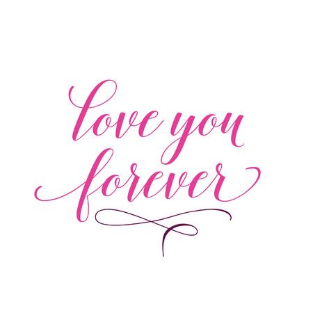 Love You Forever Calligraphic Lettering. Illustration