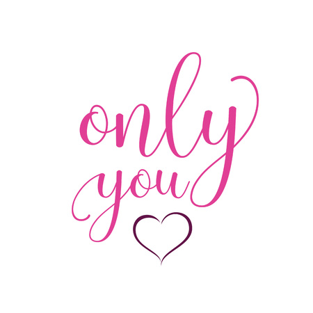 Only you lettering with heart.