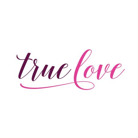 True love lettering calligraphy. Illustration
