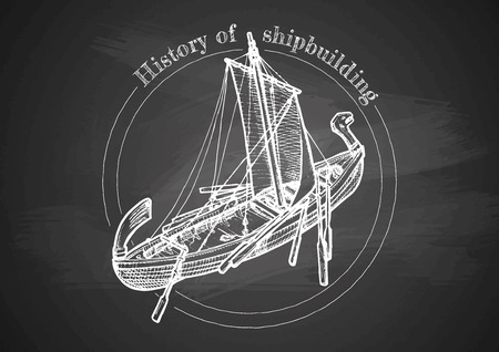 History of shipbuilding. Retro hand drawn poster on chalkboard.