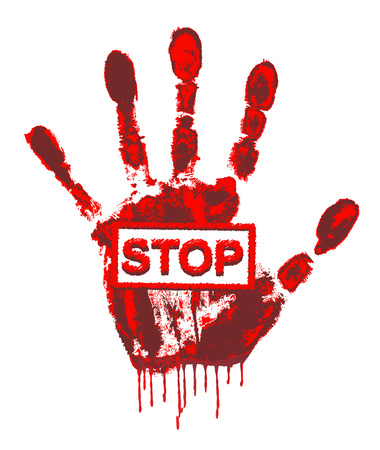 stop hand: Handprint with blood dripping and says quotstopquot