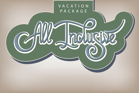 inclusive: Calligraphic handwritten label Vacation package All Inclusive vintage style Illustration