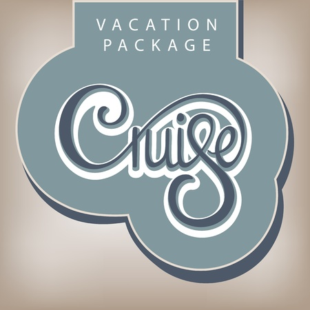 Calligraphic handwritten label Vacation package Cruise vintage style Vector