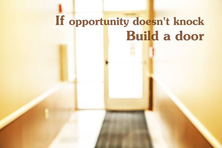 beginnings: Inspirational quotation, If opportunity doesnt knock , Build a door, positive thinking inspiration.