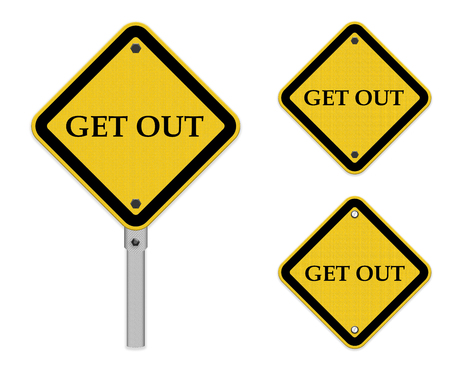way out: Get out ,Yellow sign isolated on white background
