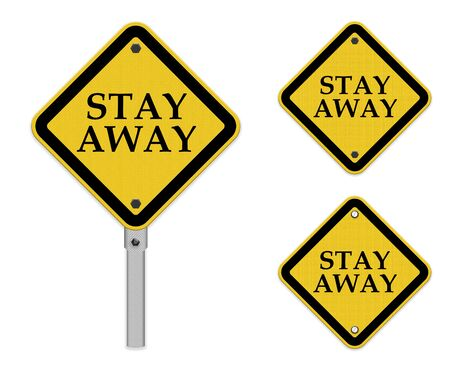 stay alert: stay away ,Yellow sign isolated on white background