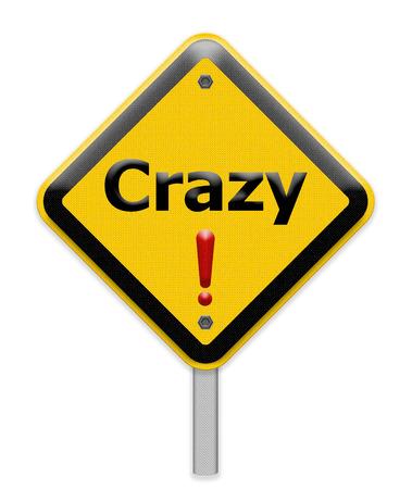 crazy: Crazy sign