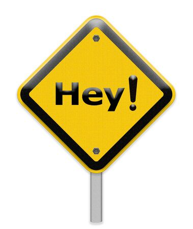 hey: Sign Saying Hey!