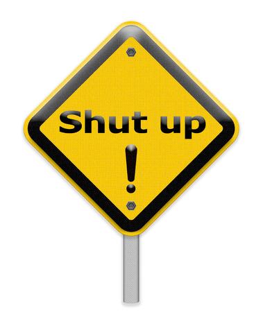shut up: shut up sign