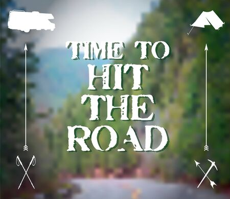 camping: Time to Hit the Road Poster, advocating a trip to the forest or mountains, going camping or RVing, pictured is a highway road in the mountains. Illustration