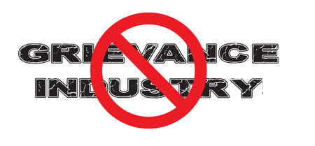 Ban the Grievance Industry, the practice of capitalizing on grievances, perceived slights or discrimination, anger, or rage. Çizim