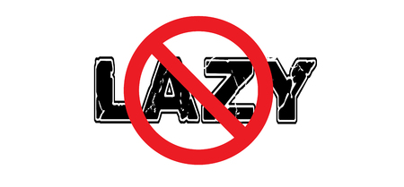 laziness: Ban Lazy, admonition against laziness and sloth. Illustration