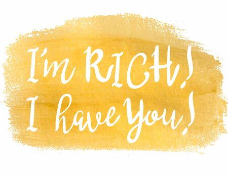 adoration: Im Rich, I Have You saying in hand-drawn calligraphy, over a gold metallic brush stroke.