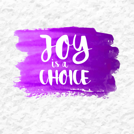 contentment: Joy is a Choice quote over a purple watercolor brush wash. Inspirational saying.
