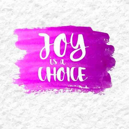 contentment: Joy is a Choice quote over a fuscia pink watercolor brush wash. Inspirational saying.