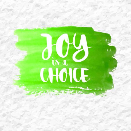 contentment: Joy is a Choice quote over a green watercolor brush wash. Inspirational saying. Illustration