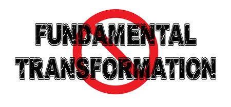 nontraditional: Ban Fundamental Transformation, against destroying traditional structures and societal mores.
