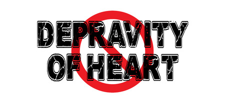Ban Depravity of Heart, a mental condition wherein the criminal acts with indifference to life and death. Illustration