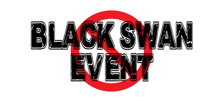 Ban Black Swan Event, an unexpected major catastrophe or disaster that has far-reaching consequences.