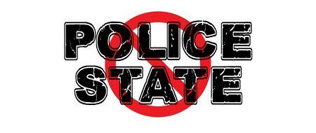 arbitrario: Prohibir al Estado Policial, en el que un gobierno totalitario utiliza la policía y el ejército para controlar y controlar a los ciudadanos y sus actividades.