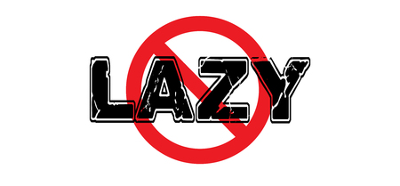 Ban Lazy, laziness, unwillingness to work, use energy, or be creative. 向量圖像