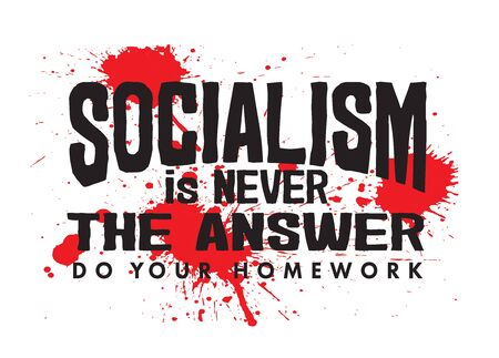 Socialism is Never the Answer sign, black type over red splatters.