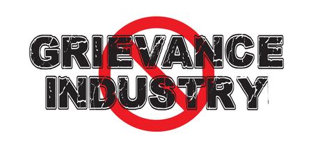 Verboden de Grievance Industry, een georganiseerde inspanning om onophoudelijk te klagen over talloze onderwerpen om politiek voordeel te krijgen.