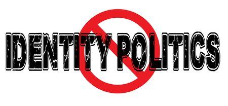 Ban Identity Politics, de praktijk van het verdelen van populaties op basis van groepskenmerken zoals ras.