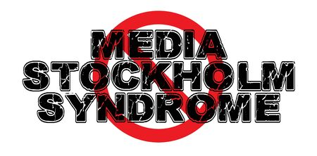 Ban Media Stockholm Syndrome, a phenomenon wherein the mass media has sympathy and affection for the corrupt government on which it reports.