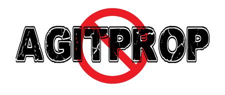 hinder: Ban Agitprop, or agitation propaganda, political agitation to create a desired outcome. Illustration