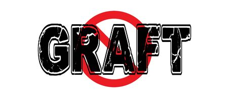 graft: Ban Graft, the acquisition of power and money by unfair or dishonest means. Illustration