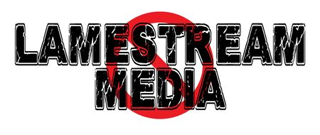 Ban Lamestream Media, a colloquial name for establishment media that parrots the statist line. Illustration