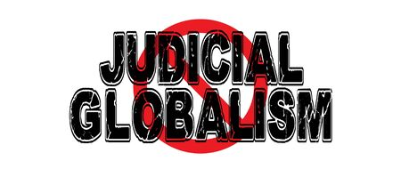 Ban Judicial Globalism, the practice of institution of globalist policies in court decisions. Illustration