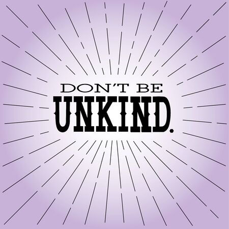 Don't Be Unkind inspirational sign, anti-bullying message. Vectores
