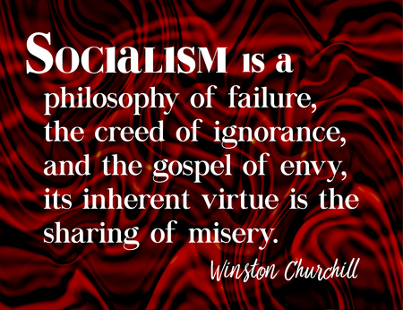Socialism Quote by Winston Churchill (1874-1965), Prime Minister of UK during World War II.