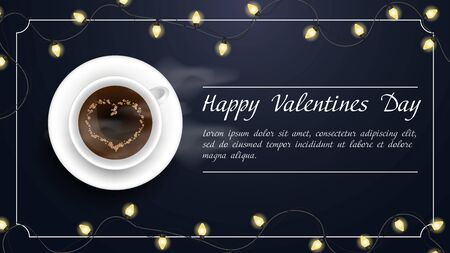 Valentines day greetings banner with space for text for postcard design decoration coffee Cup with heart foam light bulbs garlands top view vector  イラスト・ベクター素材
