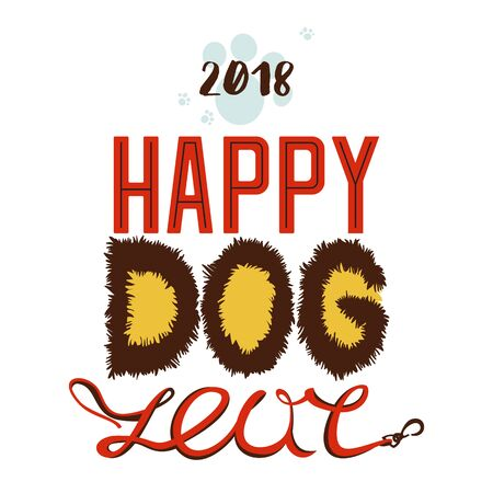 Greeting card. Happy new year, Chinese year of the yellow dog, 2018. Shaggy letters and leash inscription, background of the paw. Vector illustration.