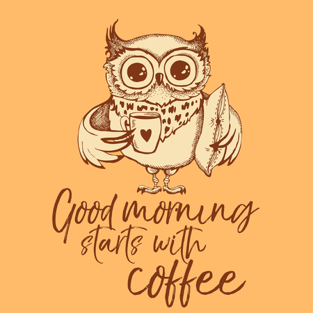 Hand drawn owl with lettering. Good morning starts with coffee. Inspirational morning poster for cafe menu, prints, mugs, banners. Vector