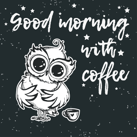 Hand drawn owl with lettering. Good morning with coffee. Inspirational morning poster for cafe menu, prints, mugs, banners. Vector  向量圖像