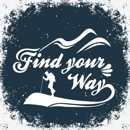 Find your way. Hand drawn typographic poster with backpacker. Motivational and inspirational typography poster. Travel, adventure print.
