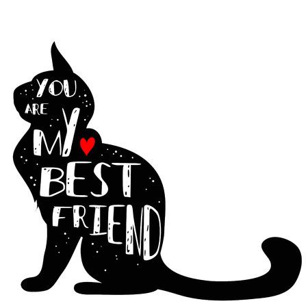 """Hand getrokken hipster typografische poster met kattensilhouet en zin """"Je bent mijn beste vriend"""". Inspirerende belettering met huisdier. Afdrukken voor T-shirt, dierenwinkel bewegwijzering, label, decorelementen en designproducten voor huisdieren Vector Illustratie"""