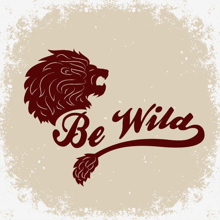 Hand drawn typographic poster with lion. Be wildT-shirt design or decor element.